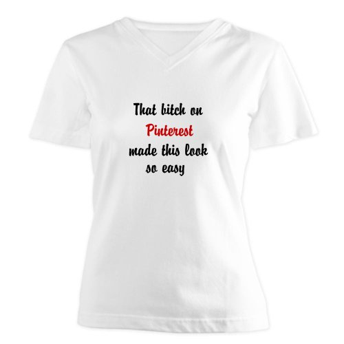 Bitch on pinterest Women's V-Neck T-Shirt by CafePress – L White
