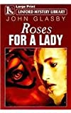 Roses For A Lady (Linford Mystery Library)