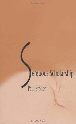 Sensuous Scholarship (Contemporary Ethnography)