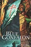 img - for The Blue Gonfalon At The First Crusade book / textbook / text book