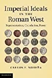 img - for Imperial Ideals in the Roman West: Representation, Circulation, Power by Carlos F. Nore a (2011-07-25) book / textbook / text book