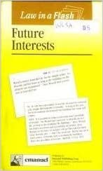 Future Interests (Law in a Flash) 2nd Edition