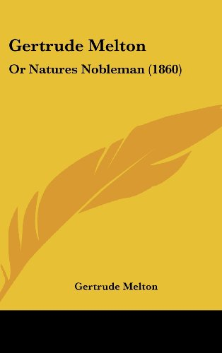 Gertrude Melton: Or Natures Nobleman (1860)