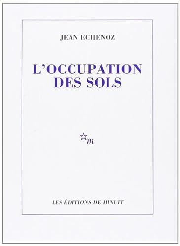 Jean Échenoz - L'Occupation des sols