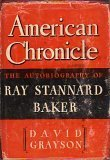 American Chronicle: The Autobiography of Ray Stannard Baker