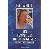 """Ein Tempel des heiligen Geistes : Glaube und Lebensstil - Temperance <dt.>von """"Ellen G. White"""""""