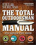 The Total Outdoorsman Manual (Field & Stream)   [TOTAL OUTDOORSMAN MANUAL (FIEL] [Hardcover]