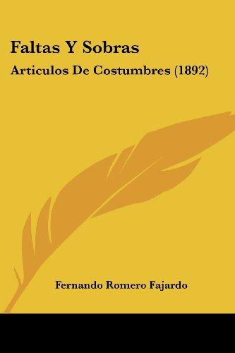 Faltas y Sobras: Articulos de Costumbres (1892)