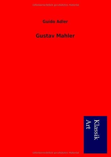 Gustav Mahler  [Adler, Guido] (Tapa Blanda)