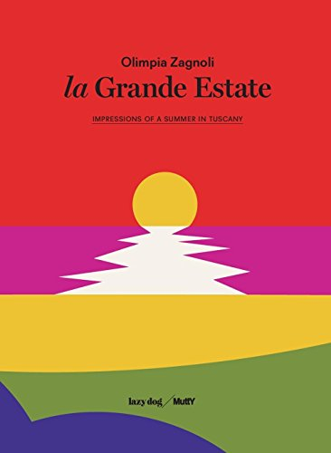 La grande estate. Impressions of a Tuscan summer. Ediz. italiana e inglese