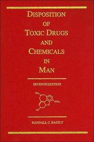 Disposition of Toxic Drugs & Chemicals in Man, by Randall C. Baselt