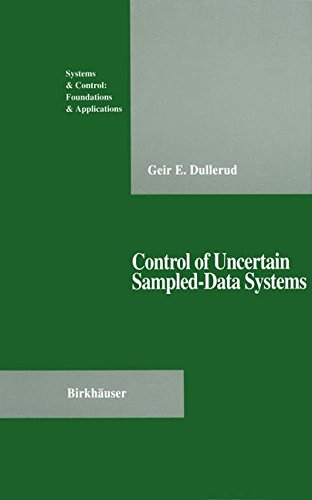 Control of Uncertain Sampled-Data Systems (Systems & Control: Foundations & Applications)