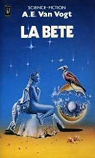 La B�te par  A.E. Van Vogt