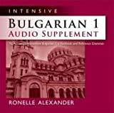 Ronelle Alexander Intensive Bulgarian 1 Audio Supplement: To Accompany Intensive Bulgarian 1, a Textbook and Reference Grammar