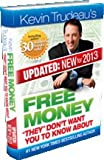 Free Money They Dont Want You to Know About by Kevin Trudeau (New 2013 Edition) PLUS 2 FREE BONUS GIFTS of Kevin Trudeaus 25 Easiest Ways To Instantly Make $10,000 in Cash and the Free Stuff Bonus CD (Free Money They Dont Want You to Know About by Kevin Trudeau)