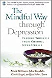 img - for The Mindful Way Through Depression: Freeing Yourself from Chronic Unhappiness [With CD] book / textbook / text book