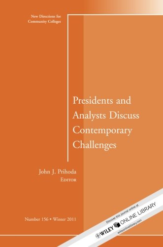 Presidents and Analysts Discuss Contemporary Challenges: New Directions for Community Colleges, Number 156