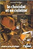 echange, troc Jean-Marie Fonteneau - Le chocolat et sa cuisine