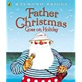 Father Christmas Goes on Holiday (Picture Puffin)by Raymond Briggs