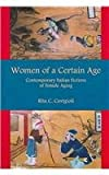 Women Of A Certain Age: Contemporary Italian Fictions Of Female Aging