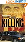 Killing Mr. Lebanon: The Assasination...