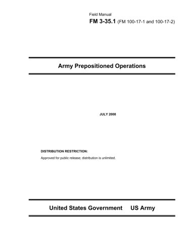 Field Manual FM 3-35.1 Army Prepositioned Operations July 2008 (FM 100-17-1 and 100-17-2)