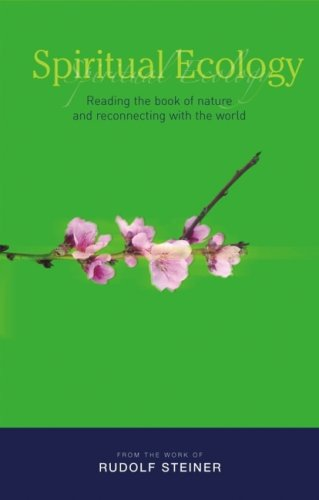 Spiritual Ecology: Reading the Book of Nature and Reconnecting With the World