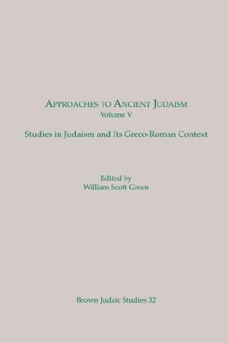 Approaches to Ancient Judaism: Volume 5, Studies in Judaism and Its Greco-Roman Context (Brown Judaic Studies 32)