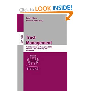 Trust Management: First International Conference, iTrust 2003, Heraklion, Crete, Greece, May 28-30, 2002, Proceedings Paddy Nixon, Sotirios Terzis