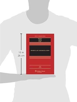 Sports Law & Regulation: Cases Materials & Problems, Third Edition (Aspen Casebook) (Aspen Casebooks)