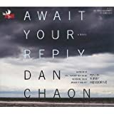 Await Your Reply [Unabridged 9-CD Set] (AUDIO CD/AUDIO BOOK)