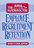 img - for The AMA Handbook for Employee Recruitment and Retention book / textbook / text book