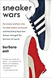 img - for Sneaker Wars: Enemy Brothers Who Founded Adidas & Puma & the Family Feud That Forever Changed the Business of Sports book / textbook / text book