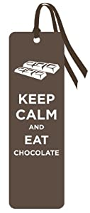 Keep Calm and Eat Chocolate Novelty Food Humor Quote Bookmark (2x8) from Culturenik