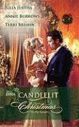 One Candlelit Christmas: Christmas Wedding Wish The Rake's Secret Son Blame It On The Mistletoe (Harlequin Historical Series), JULIA JUSTISS, ANNIE BURROWS, TERRI BRISBIN
