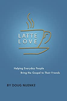 Latte Love, Helping Everyday People Bring the Gospel to Their Friends