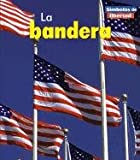 img - for La bandera (Simbolos de libertad) (Spanish Edition) book / textbook / text book