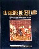 echange, troc Collectif - La guerre de cent ans et le redressement de la France : 1328-1492