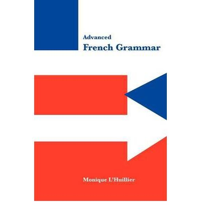 advanced-french-grammar-by-lhuillier-moniqueauthorhardcover-on-11-2011