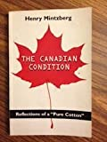 "The Canadian condition: Reflections of a ""pure cotton"" (0773757759) by Mintzberg, Henry"