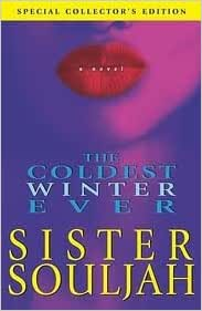 an examination of the coldest winter ever by sister souljah The coldest winter ever [sister souljah] on amazoncom free shipping on  qualifying offers nominated as one of america's best-loved novels by pbs's the .