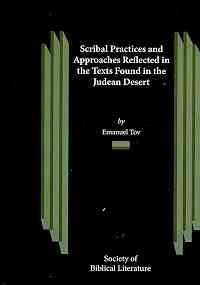 Scribal Practices and Approaches Reflected in the Texts Found in the Judean Desert (Studies on the Texts of the Desert o