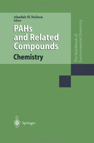 PAHs and Related Compounds: Chemistry (The Handbook of Environmental Chemistry / Anthropogenic Compounds)