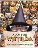 A Job for Wittilda (0590979507) by Caralyn Buehner