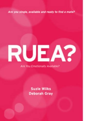 RUEA?: Are You Emotionally Available? by Suzie Wilks and Deborah Gray (2009-02-01)
