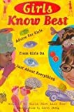 img - for Girls Know Best: Advice For Girls From Girls On Just About Everything book / textbook / text book
