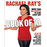 Rachael Rays Book of 10: More Than 300 Recipes to Cook Every Day (Paperback)