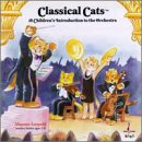 Classical Cats: A Children's Introduction to the Orchestra ( paperback & CD)