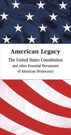 American Legacy: The United States Constitution and Other Documents