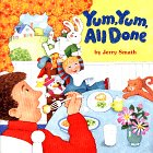 Yum, Yum, All Done (0448417456) by Smath, Jerry